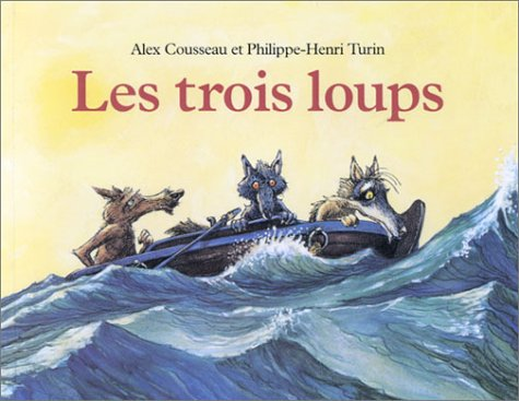 9782211070393: Les Trois Loups (French Edition)