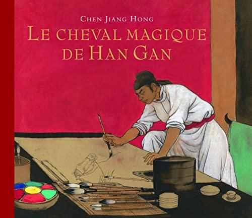 CHEVAL MAGIQUE DE HAN GAN (LE): CHEN JIANG HONG