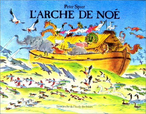 L'Arche de Noé (9782211072854) by Peter Spier