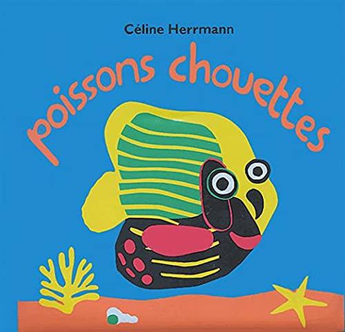 POISSONS CHOUETTES -LIVRE BAIN-: HERRMANN CELINE