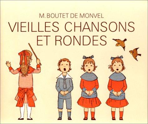 Vieilles chansons et rondes: M. Boutet Monvel