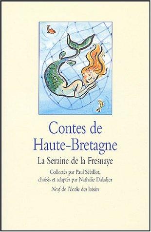 9782211074544: Contes de Haute-Bretagne : La Seraine de la Fresnaye