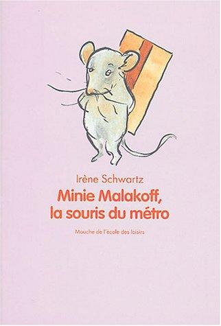MINIE MALAKOFF LA SOURIS DU MÉTRO: SCHWARTZ IRÈNE