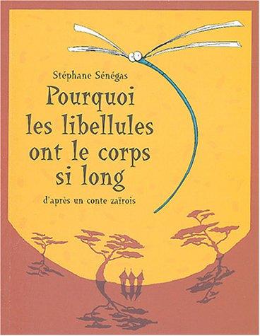 9782211075169: Pourquoi Les Libellules Ont Le Corps SI Long? (French Edition)