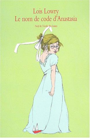 Le nom de code d'Anastasia (French Edition): Lo?s Lowry