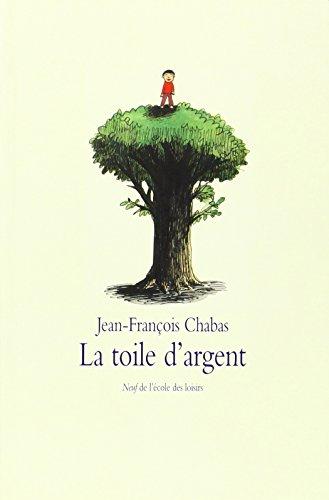 TOILE D'ARGENT (LA): CHABAS JEAN-FRANÇOIS