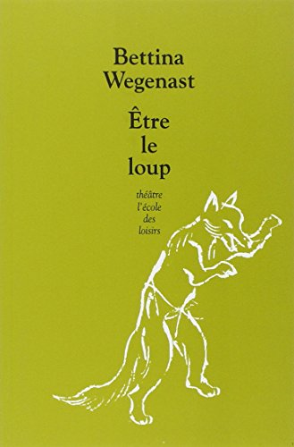 9782211077330: Etre le loup (French Edition)