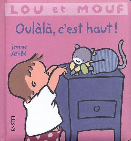 9782211077880: Lou et Mouf : Oul�l�, c'est haut !