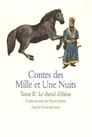 Contes des Mille et Une Nuits Vol 2 Cheval de Ebene