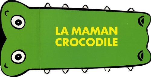 9782211079938: La maman crocodile