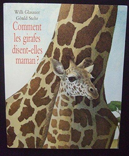 9782211080613: Comment les girafes disent-elles maman ?
