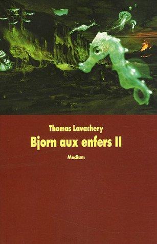 BJORN AUX ENFERS T02: LAVACHERY THOMAS