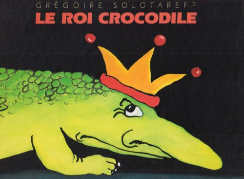9782211082099: Le roi crocodile (French edition)