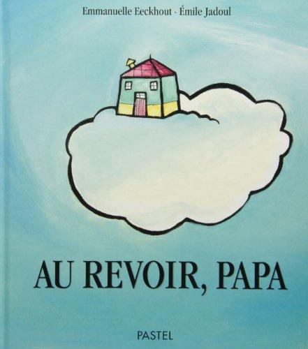 AU REVOIR PAPA: EECKHOUT EMMANUELLE