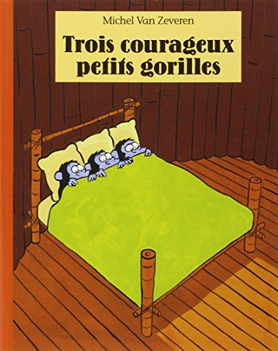 9782211082167: Trois Courageux Petits Gorilles (French Edition)