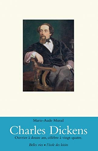 Charles Dickens (French Edition): Marie-Aude Murail