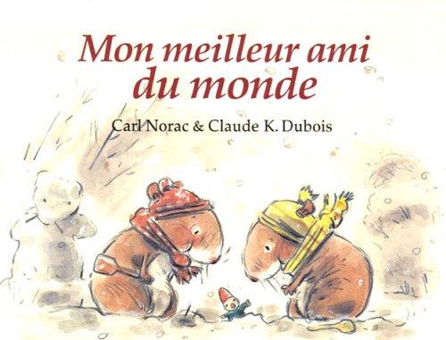 MON MEILLEUR AMI DU MONDE: DUBOIS K NORAC C