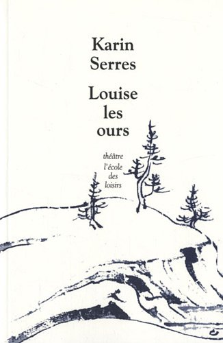 LOUISE LES OURS: SERRES KARIN