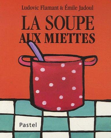 9782211086097: La soupe aux miettes