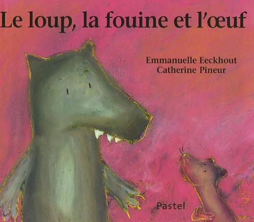 9782211086110: Le loup, la fouine et l'oeuf