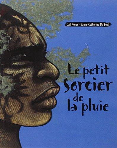 PETIT SORCIER DE LA PLUIE -LE-: BOEL A C DE NORAC C
