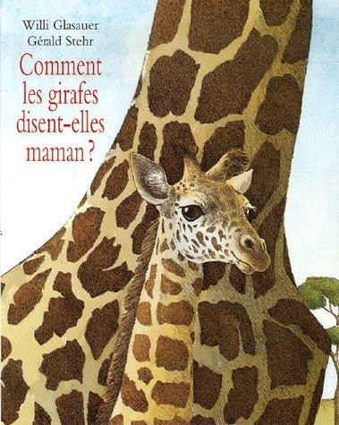 9782211086233: Comment les girafes disent-elles maman ?