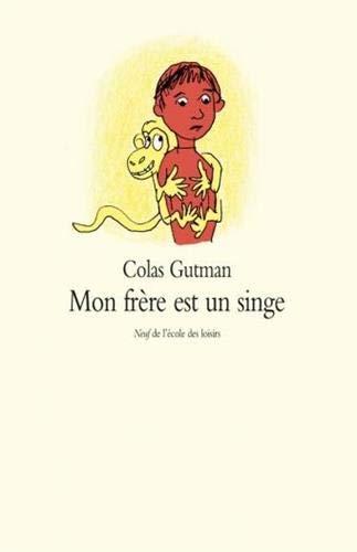 MON FRÈRE EST UN SINGE: GUTMAN COLAS