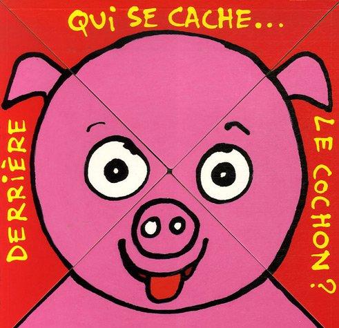 9782211086530: Qui se cache... derrière le cochon ? (Loulou & Cie)