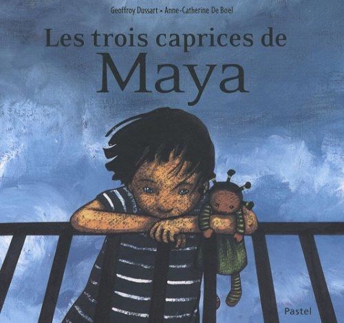 9782211086684: Les trois caprices de Maya (French edition)