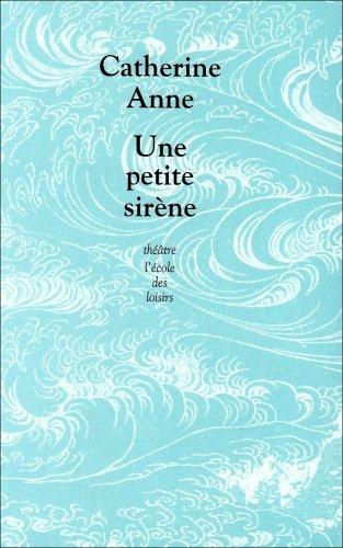 UNE PETITE SIRÈNE: ANNE CATHERINE