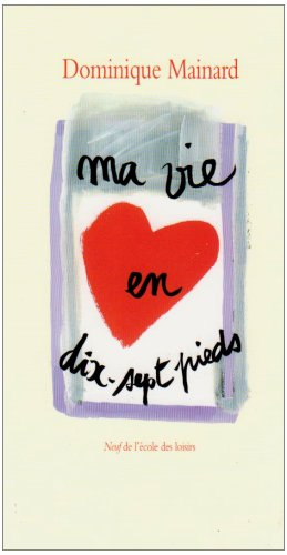 9782211089944: Ma vie en dix-sept pieds (French Edition)