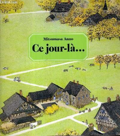 Ce jour-la... (French Text) (2211092713) by Mitsumasa Anno