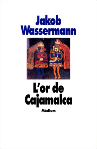 L'Or de Cajamalca: Wassermann, Jakob; Mathieu, François