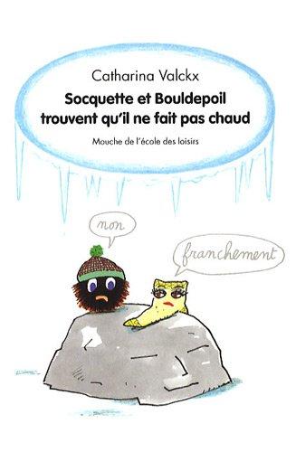 9782211094757: Socquette et Bouldepoil trouvent qu'il ne fait pas chaud