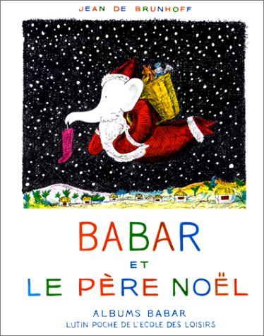9782211094900: Babar et Le Pere Noel [ Babar and Santa Claus ] (Lutin poche) (French Edition)