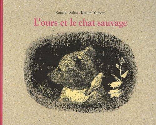 OURS ET LE CHAT SAUVAGE -L-: KOMAKO S KAZUMI Y