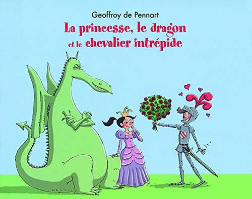 9782211095372: La princesse, le dragon et le chevalier intrépide