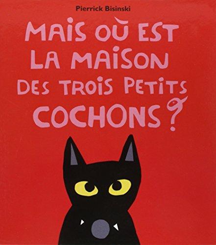 9782211095662: Mais où est la maison des trois petits cochons ? (French Edition)