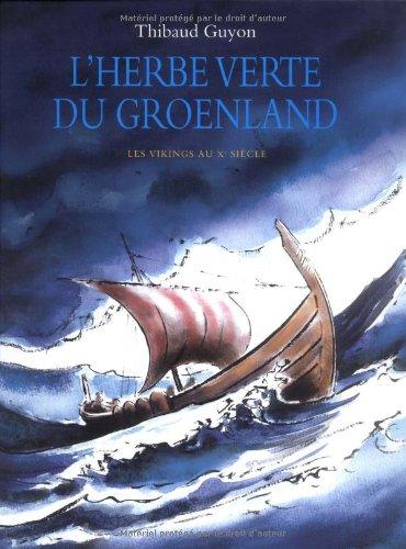 9782211095877: L'herbe verte du Groenland : Les Vikings au Xe si�cle