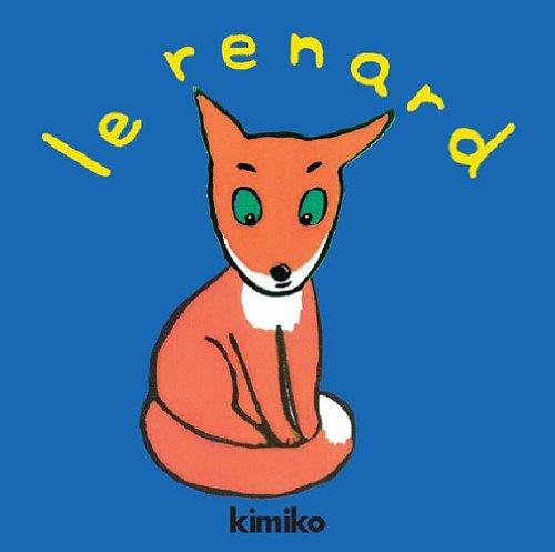 RENARD (LE): KIMIKO
