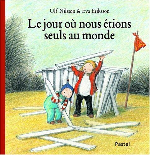 9782211097260: Le jour où nous étions seuls au monde (French Edition)