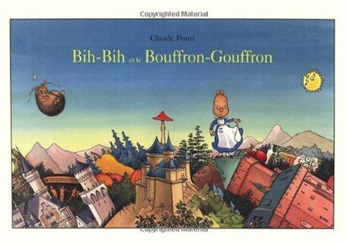 Bih-Bih et le Bouffron-Gouffron (French Edition): CLAUDE PONTI
