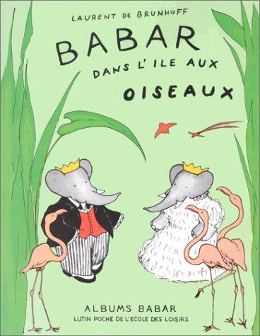 9782211098069: Babar dans l'ile aux oiseaux (French Edition)