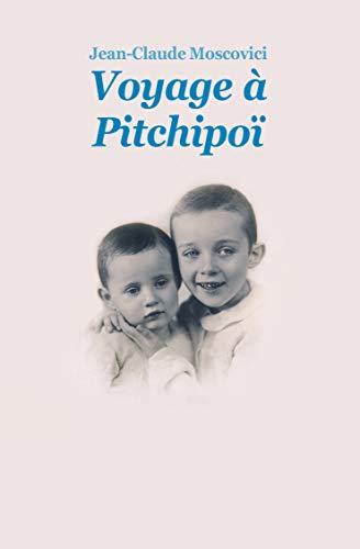 Voyage a Pitchipoi Nouvelle Edition: MOSCOVICI,JEAN-CLAUDE