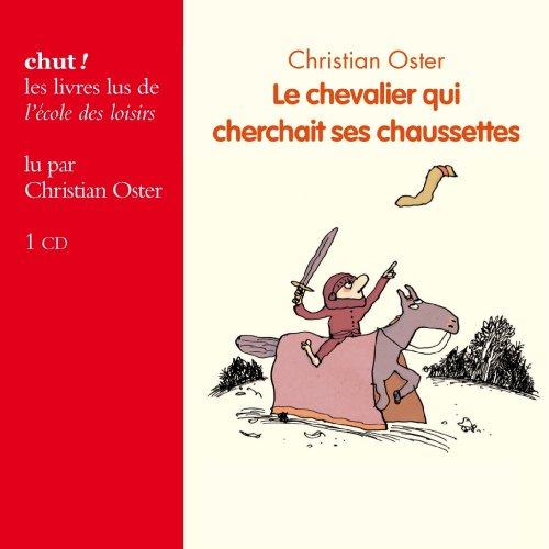 CHEVALIER QUI CHERCHAIT SES CHAUSSETTES (LE) CD: OSTER CHRISTIAN