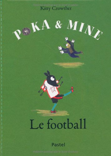POKA ET MINE : LE FOOTBALL: CROWTHER KITTY