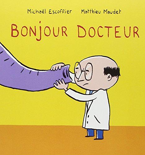9782211200592: Bonjour Docteur (French Edition)