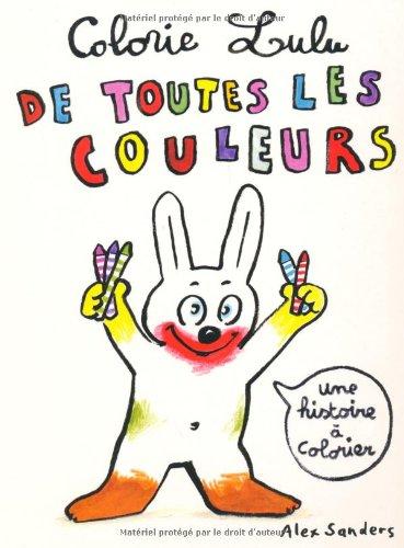 9782211203807: Colorie Lulu de toutes les couleurs (French Edition)