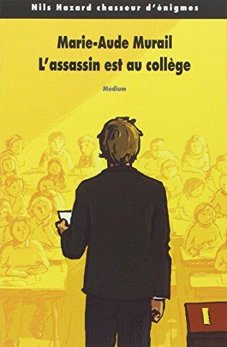 NILS HAZARD CHASSEUR D'ÉNIGMES T.02 : L'ASSASSIN EST AU COLLÈGE: MURAIL ...