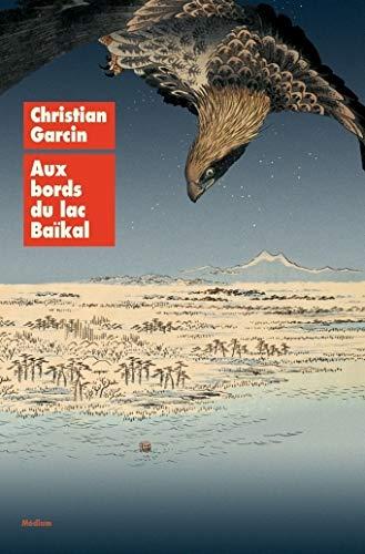 AUX BORDS DU LAC BAÏKAL: GARCIN CHRISTIAN